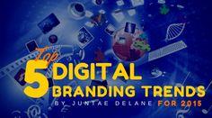 Top 5 Digital Branding Trends for 2015 by Juntae DeLane