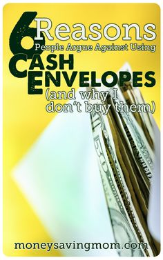 6 Reasons People Argue Against Using Cash Envelopes -- And Why I Don't Buy Them