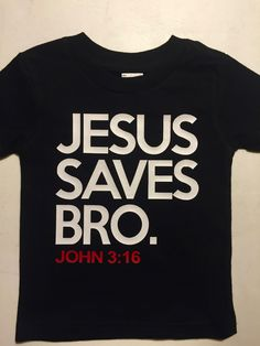"""Jesus Saves Bro"" is a t-shirt for those who just want to show the gospel to others around them. Under the text ""John 3:16"" is displayed in red, one of the most memorized verses of all time. This t-sh More"