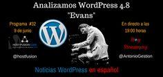 """Análisis a fondo de WordPress 4 8 en HoyStreaming Analizamos a fondo WordPress 4.8 """"Evans"""" En el programa 32 de Noticias WordPress en español daremos respuestas a las dos grandes preguntas del día:  ¿Qué novedades trae WordPress 4.8 """"Evans"""" recién publicado? Y ¿Debo actualizar mi WordPress ya o esperar unos días?  Noticias WordPress en español es un espacio informativo que se emite tres veces por semana:  los lunes, miércoles y viernes a las 19:00 horas de España peninsular."""