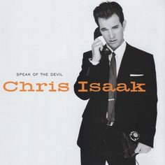 Chris Isaak - Speak Of The Devil
