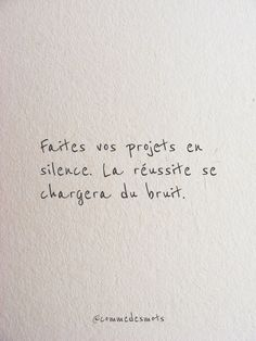 Make your plans in Faites vos projets en silence. Make your plans in silence. Success will take care of the noise. Citation Silence, Silence Quotes, Words Quotes, Life Quotes, Sayings, Poem Quotes, Motivation, Poems About Life, Life Poems