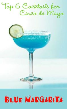 Six Fabulous Cinco de Mayo Tequila Cocktails - The Blue Margarita  |  TheInvitationShop.com