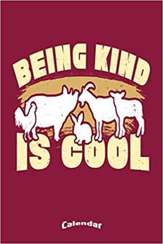 My Vegan Being Kind Is Cool Calendar: Cool Calendar, Diary or Journal for Compassionate Vegans, Vegetarians and Animal Rights Activists with 108 . Calendar Diary, Calendar Calendar, Cool Calendars, Activists, Animal Rights, Vegans, Compassion, Notebooks, Journal