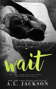 Wait by A.L. Jackson   Community Post: 2016's HOT Summer Reads