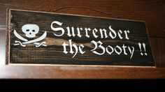 Surrender the Booty - Pirate Sign - Rustic Sign on Etsy, $14.00