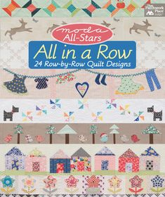 Moda All-Stars All in a Row: 24 Row-by-Row Quilt Designs #allinarowquiltalong