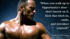 """Dwayne """"The Rock"""" Johnson sums up my mantra in a few words in his quote. He's not only yummy, he's so smart!"""
