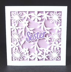 Sister Floral Card on Craftsuprint - View Now! Hand Made Greeting Cards, Floral Card, Gift Vouchers, Get Well Cards, Paper Size, New Baby Products, Sisters, Templates, Birthday