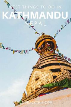 Best Places to Visit in Kathmandu, Nepal: Traveler's Guide China Travel, India Travel, Travel Nepal, Slow Travel, Family Travel, World Travel Guide, Backpacking Asia, Plan Your Trip, Travel Around The World