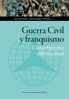 Guerra civil y Franquismo : una perspectiva internacional / Raanan Rein, Joan Maria Thomas (eds.)