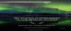 Religious Complexity in the Public Sphere: Comparing Nordic Countries (Palgrave Studies in Religion Politics and Policy) free ebook
