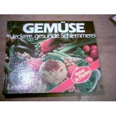 Gemuse leckere, gesunde Schlemmerei (Hardcover)