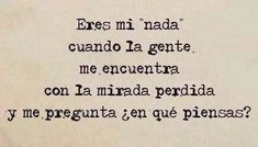 """""""You are my 'nothing' when people find me with a lost gaze and ask, 'What are you thinking about"""" #FrasesdeAmor"""