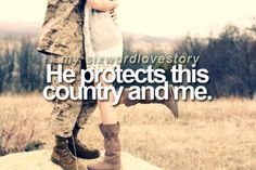 He protects this country, and me