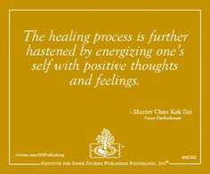 """""""The healing process is further hastened by energizing one's  self with positive thoughts and feelings.""""  ~Master Choa Kok Sui  #MCKS #PranicHealing #Quotes"""