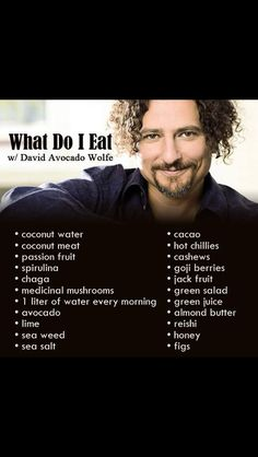 "David Wolfe avocado ""what I eat"""
