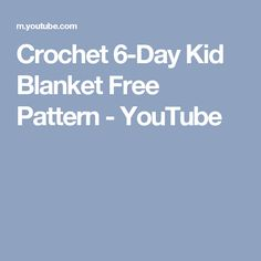 Crochet 6-Day Kid Blanket Free Pattern - YouTube