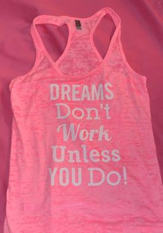 Hey, I found this really awesome Etsy listing at https://www.etsy.com/listing/177789334/dreams-dont-work-unless-you-do-workout