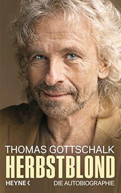Herbstblond: Die Autobiographie von Thomas Gottschalk http://www.amazon.de/dp/3453200845/ref=cm_sw_r_pi_dp_gfJtvb1SFDN9T