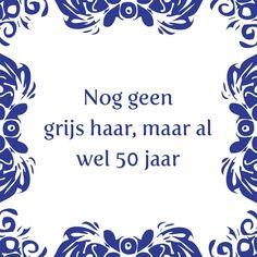 Tegeltjeswijsheid.nl - een uniek presentje - Nog geen grijs haar