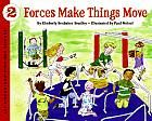Forces Make Things Move (Let's-Read-and-Find-Out Science Kimberly Brubaker Bradley, Paul Meisel: Books Grade 2 Science, Kindergarten Science, Elementary Science, Science Classroom, Teaching Science, Classroom Ideas, Teaching Ideas, Student Teaching, Kindergarten Smorgasboard
