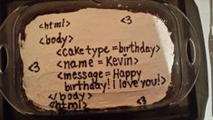 When this clever cake was baked for one software-engineering boyfriend: | The 23 Most Thoughtfully Romantic Gestures Of 2013