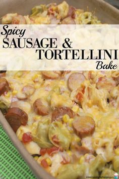Add some bold flavors to your dinner by making this easy Spicy Sausage Tortellini Bake! This is the perfect casserole for a weeknight dinner and will have your family asking for more! #WildSideOfFlavor #ad
