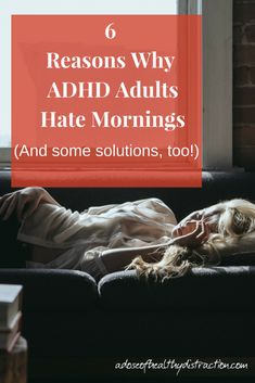6 reasons why adhd adults hate mornings