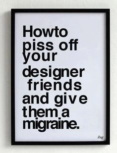 Have a laugh at the expense of the world's graphic designers.