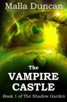 The Vampire Castle, an ebook by Malla Duncan at Smashwords