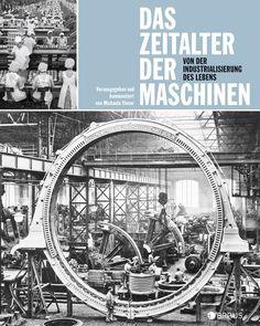 Michaela Vieser, das Zeitalter der Maschinen. Von der Industrialisierung des Lebens. Edition Braus © bpk/Bildagentur für Kunst, Kultur und Geschichte