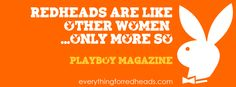 Redheads Playboy Quote Cover Picture for your Facebook Profile - share your Ginger Pride and view the rest at http://on.fb.me/U1YzKW