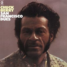 """Chuck Berry San Francisco Dues on LP Not much is talked about of rock 'n' roll legend Chuck Berry's work during the 1970s. (Unless you count his novelty hit """"My Ding-A-Ling""""). Though he would remain a"""