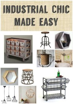 Industrial Chic Made Easy!