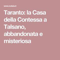 Taranto: la Casa della Contessa a Talsano, abbandonata e misteriosa