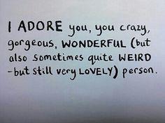 I adore you ♥♥♥