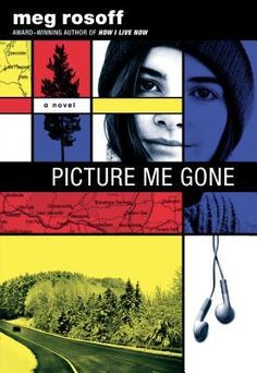 """""""Picture Me Gone"""" by Meg Rosoff * Printz Award-winning author Meg Rosoff's latest novel is a gorgeous and unforgettable page-turner about the relationship between parents and children, love and loss."""