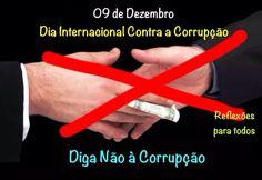 """09 de Dezembro - Dia Internacional Contra a Corrupção    Acesse: """"Diga não à Corrupção"""", clicando na imagem."""
