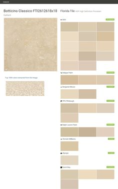 Botticino Classico FTI2612618x18. Gallant. HDP High Definition Porcelain. Florida Tile. Behr. Valspar Paint. Benjamin Moore. PPG Pittsburgh. Ralph Lauren Paint. Sherwin Williams. Olympic. Dutch Boy.  Click the gray Visit button to see the matching paint names.