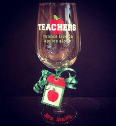 Teacher Wine Glass  TEACHERS cannot live by by Boundtobeloved Wine Craft, Wine Bottle Crafts, Teacher Christmas Gifts, Teacher Gifts, Teacher Tattoos, Vinyl Gifts, Kindergarten, Teacher Appreciation Week, School Gifts