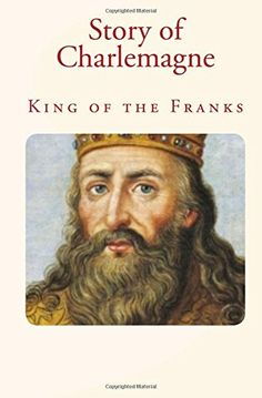 Story of Charlemagne: King of the Franks by Charles Morris http://www.amazon.com/dp/1530800447/ref=cm_sw_r_pi_dp_312mxb01DQWBA
