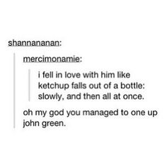 Oh my God you managed to one up John Green.