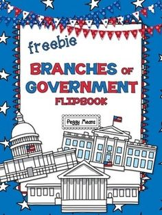Branches of Government Freebie Your students will enjoy making a flip book as they learn about the 3 branches of the Government.