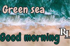 Green sea good morning Good Morning Nature Images, Feel Good, Sea, Green, Pictures, Beautiful, Photos, The Ocean, Ocean