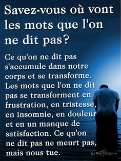 Citation Savez-vous où vont les mots que l'on ne dit pas ? Quote Do you know where the words are going that one does not say? Quotes Español, Best Quotes, Motivational Quotes, Funny Quotes, Life Quotes, Inspirational Quotes, Yoga Quotes, The Words, Love One Another Quotes