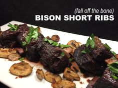Fall Off The Bone Bison Short Ribs Recipe with Fried Pancetta and Mushrooms - The Bison Girl Bison Recipes, Rib Recipes, Raw Food Recipes, Game Recipes, Cooking Recipes, Roast Recipes, Yummy Recipes, Dinner Recipes, Bison Roast Recipe