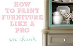 How to Paint Furniture Like a Real Pro