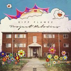 Ripp Flamez - Project Melodies