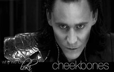 Why We Love Loki...he is the reason I was able to realize how much I've always liked cheekbones